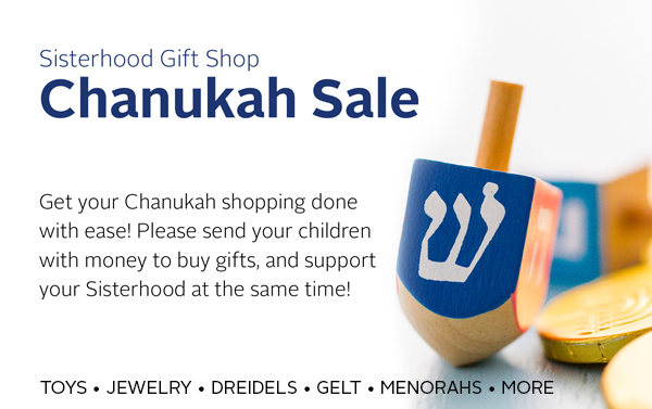 Purchase Chanukah Gifts from Sisterhood's Gift Shop